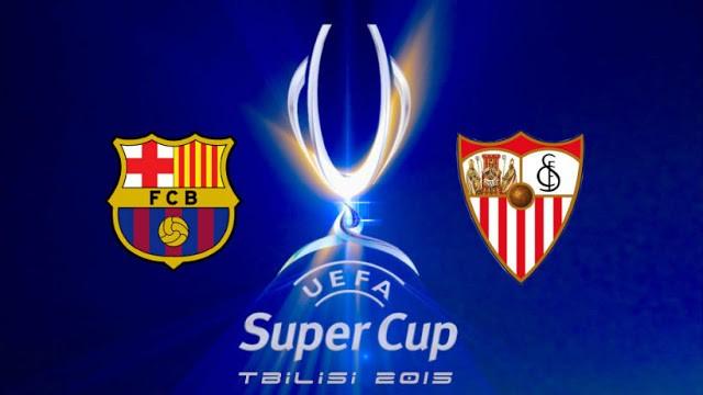 UEFA Super Cup 2015 Barcelona vs Sevilla FC 11 August 20-45 CET
