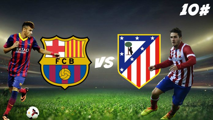 Fc Barcelona Vs Atletico Madrid
